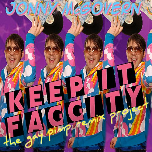 Keep It Faggity: The Gay Pimp Remix Project