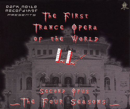 First Trance Opera of the World II: Second Opus: The Four Seasons