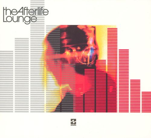 The Afterlife Lounge Various Artists Songs Reviews Credits