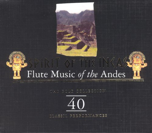Spirit of the Incas: Flute Music of the Andes [Retro]
