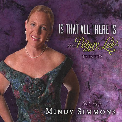 Is That All There Is: A Tribute to Peggy Lee