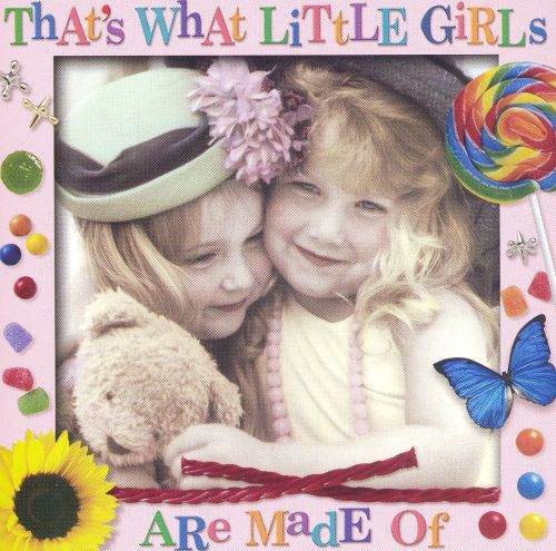 That's What Little Girls Are Made Of