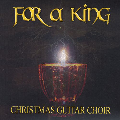 Christmas Guitar Choir: For a King