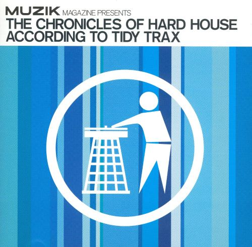 The Chronicles of Hard House According to Tidy Trax