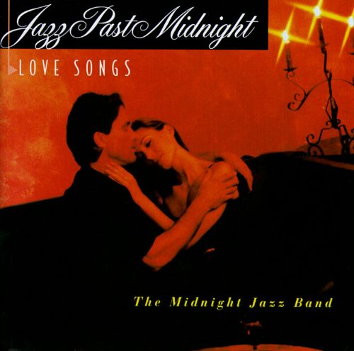 Jazz Past Midnight: Love Songs