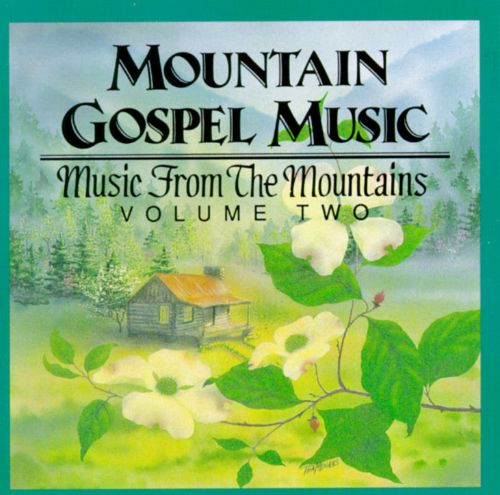 Mountain Gospel Music: Music from the Mountains