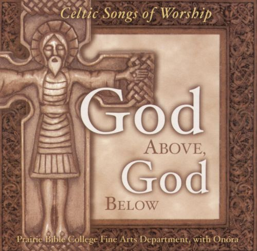 God Above, God Below: Celtic Songs of Worship
