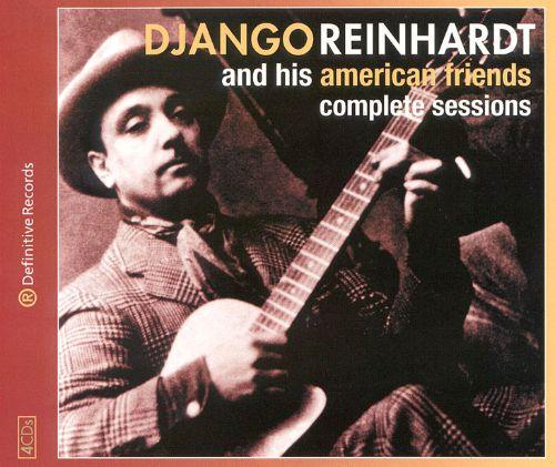 Django Reinhardt and His American Friends