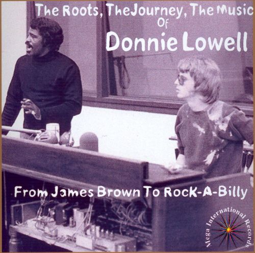 The Roots, The Journey, The Music of Donnie Lowell
