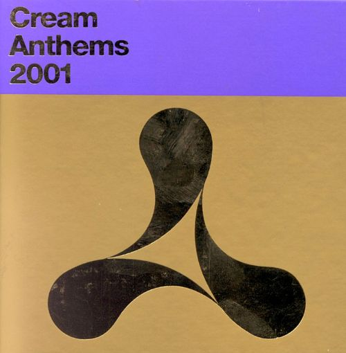 Cream Anthems 2001