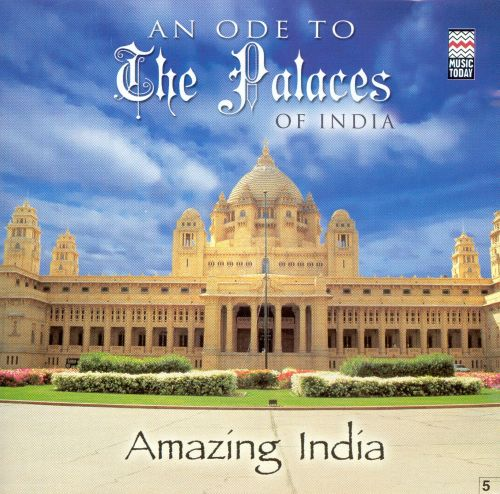Amazing India: An Ode to the Palaces of India