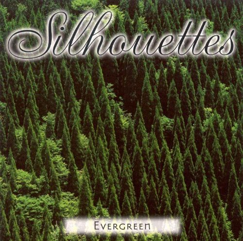Silhouettes: Evergreen