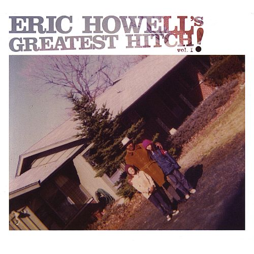 Eric Howell's Greatest Hitch!, Vol. 1