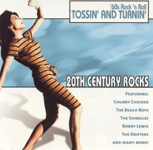 20th Century Rocks: '60s Rock 'n Roll - Tossin' and Turnin'