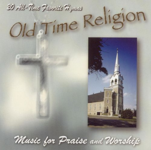 Old Time Religion: Music for Praise and Worship