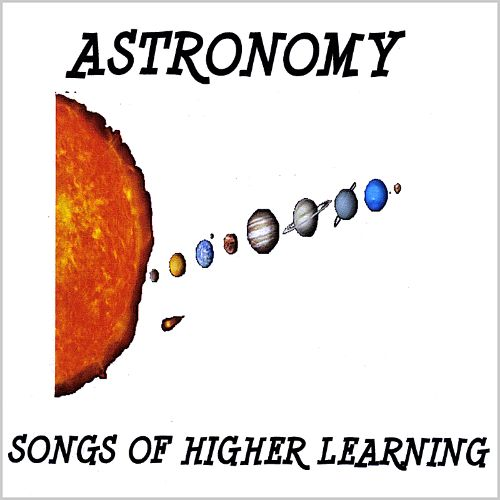 Astronomy: Songs of Higher Learning