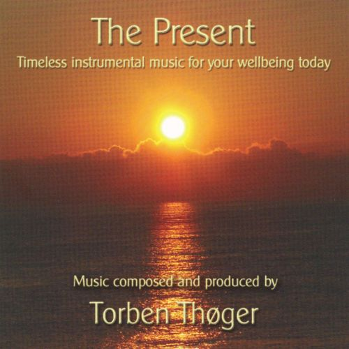 Present: Timeless Instrumental Music For Your Wellbeing Today