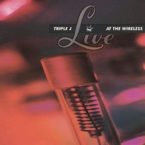 Triple J Live at the Wireless