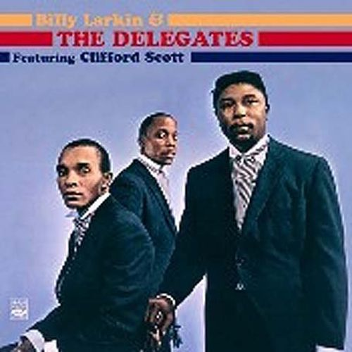 Billy Larkin and the Delegates Featuring Clifford Scott