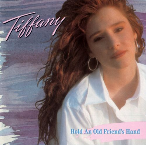 Hold An Old Friends Hand - Tiffany  Songs, Reviews -7123