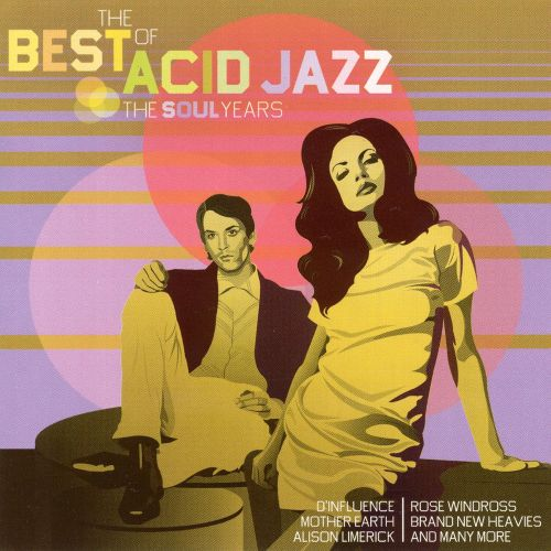 The Best of Acid Jazz: The Soul Years