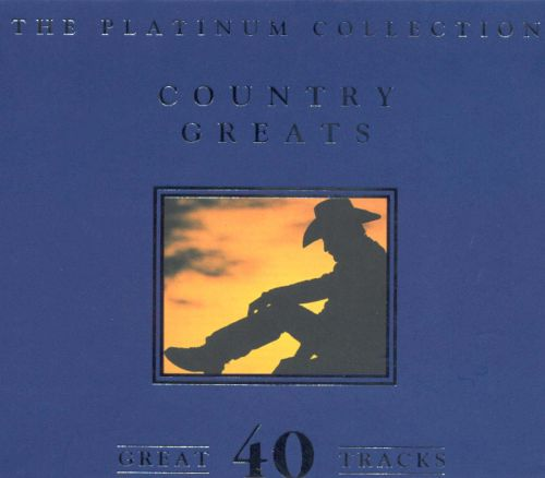 The Platinum Collection: Country Greats