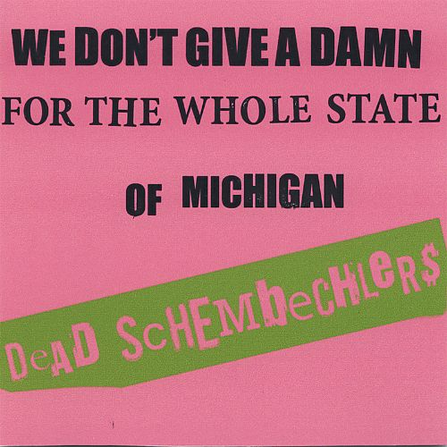 We Don't Give a Damn for the Whole State of Michigan