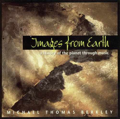 Images from Earth (A History of the Planet Through Music)