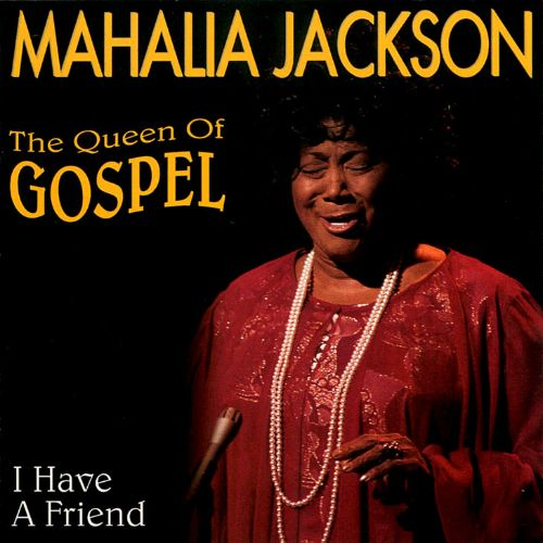 Queen of Gospel: I Have a Friend