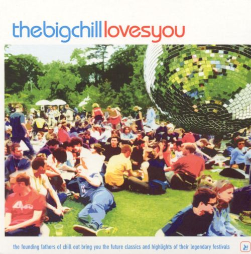 Big Chill Loves You