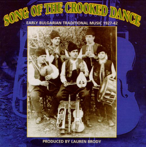 Song of Crooked Dance: Bulgarian Music 1927-1942