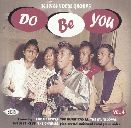Do Be You: King Vocal Groups, Vol. 4