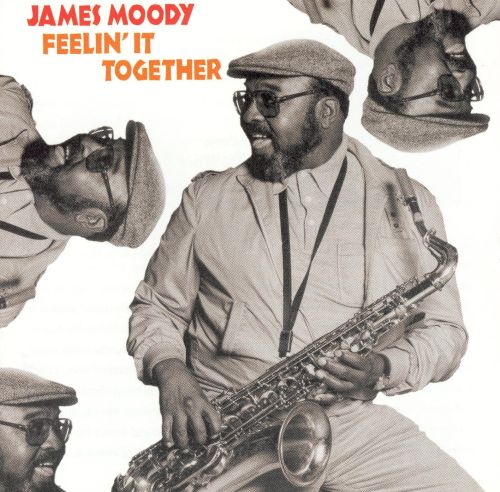 Image result for Saxophonist James Moody feelin it together