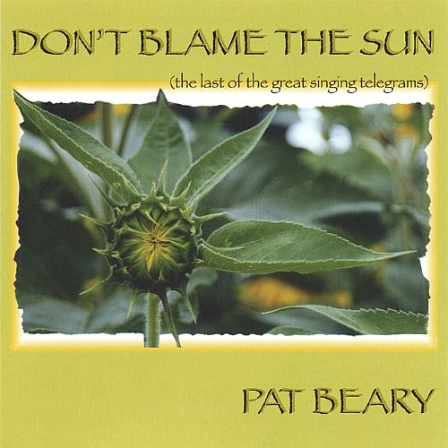 Don't Blame the Sun/The Last of the Great Singing Telegrams