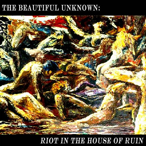 Riot in the House of Ruin