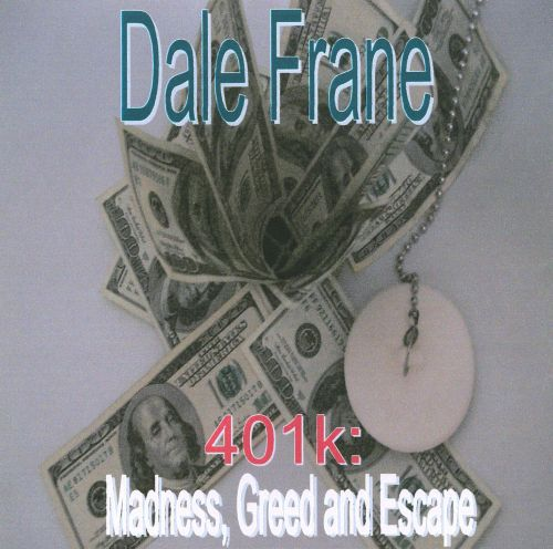 401k: Madness, Greed and Escape