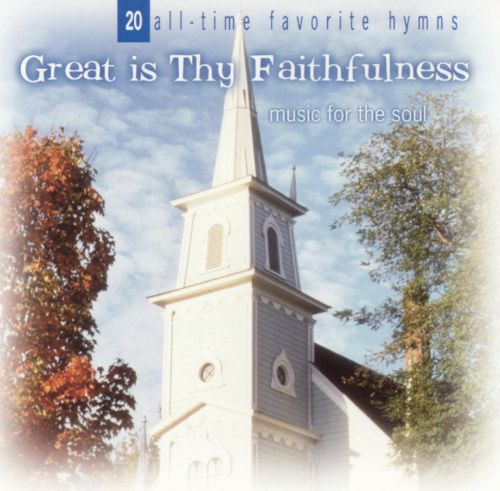 Great Is Thy Faithfulness: Music for the Soul [Laserlight]