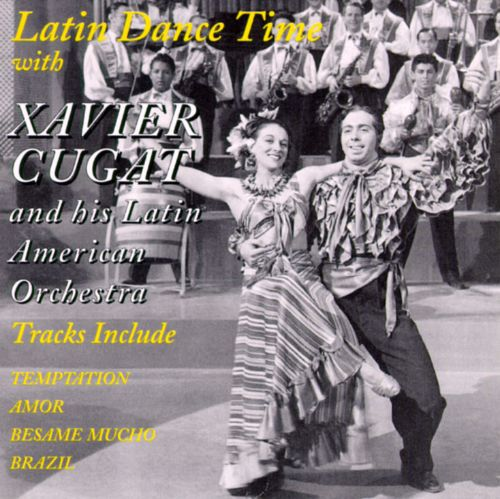 Latin Dance Time with Xavier Cugat & His Orchestra