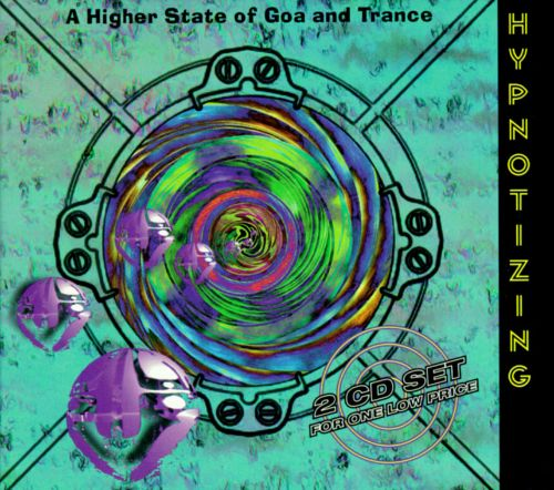 Hypnotizing: A Higher State Of Goa And Trance