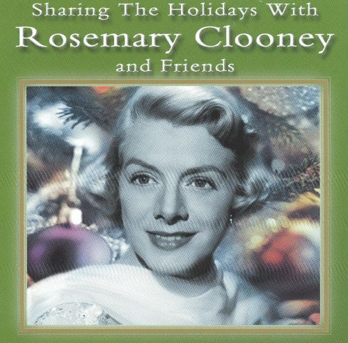 Sharing the Holidays with Rosemary Clooney & Friends