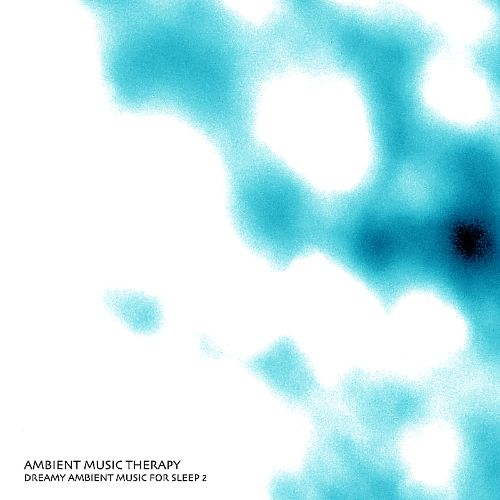 Dreamy Ambient Music for Sleep, Vol. 2
