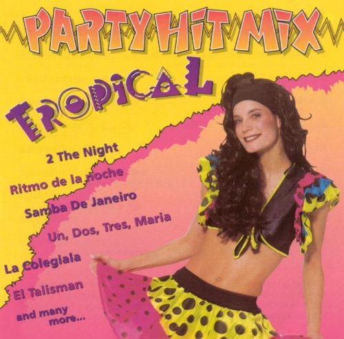 Tropical Party Hit Mix