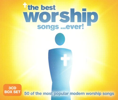 The Best Worship Songs...Ever!
