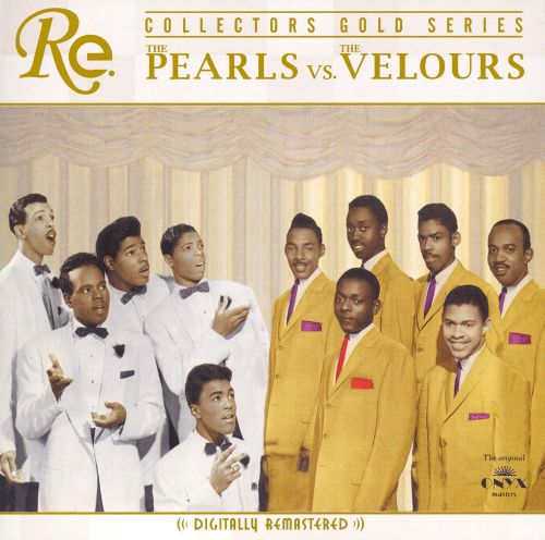 The Pearls vs.The Velours: Collectors Gold Series