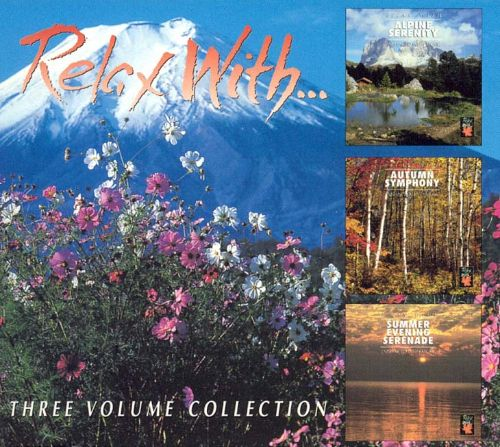 Relax with...Alpine Serenity/Autumn Symphony/Summer Evening