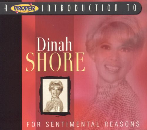 A Proper Introduction to Dinah Shore: For Sentimental Reasons