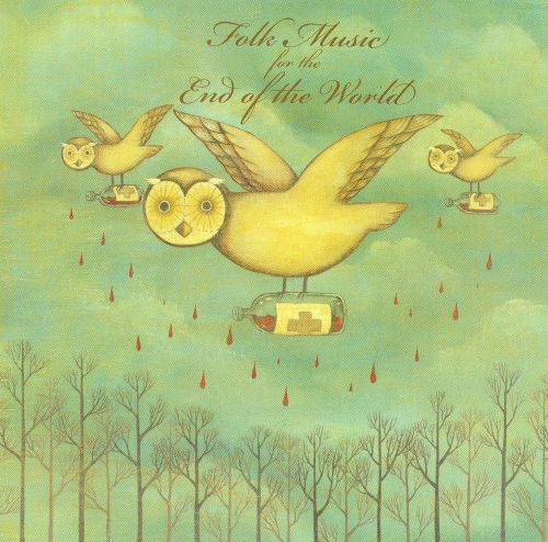 Folk Music for the End of the World
