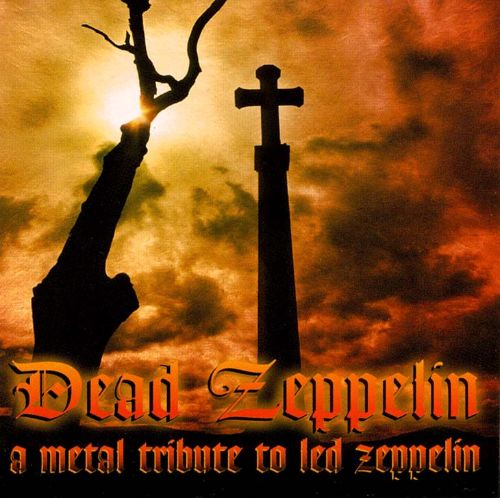 Dead Zeppelin: A Metal Tribute to Led Zeppelin