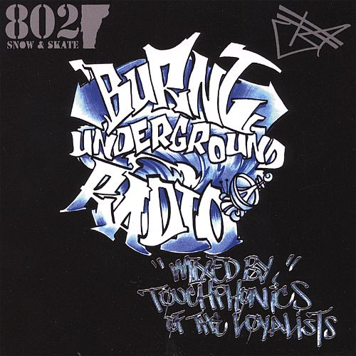 Burnt Underground Radio Mixed by DJ Touchphonics of the Loyalists
