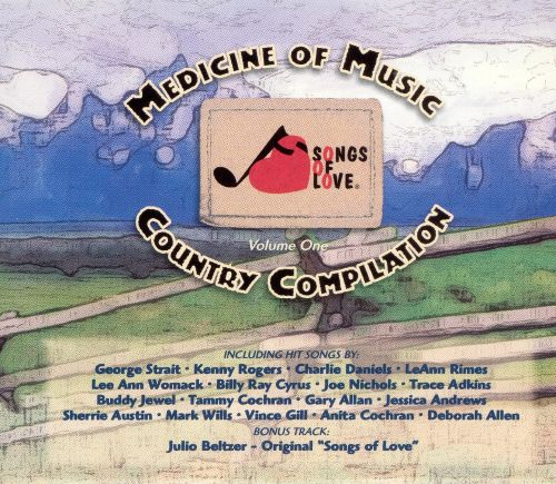 Songs of Love: Medicine of Music - Country Compilation, Vol. 1